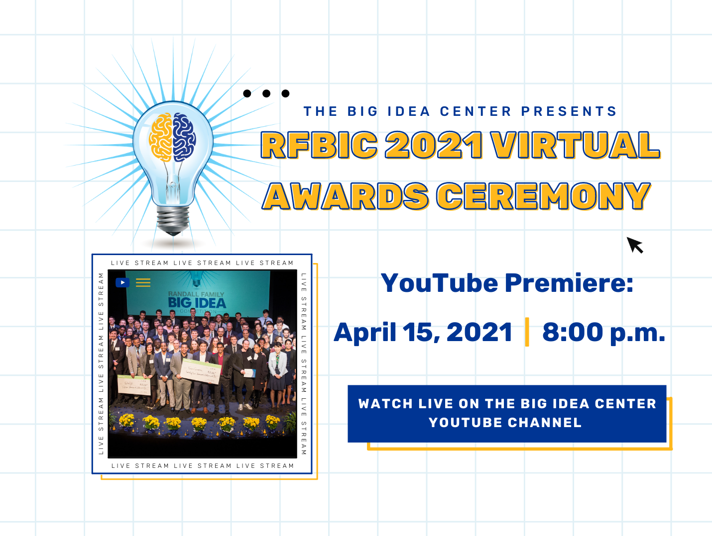 Randall Family Big Idea Competition Virtual Awards Ceremony on April 15, 2021 at 8 PM EST